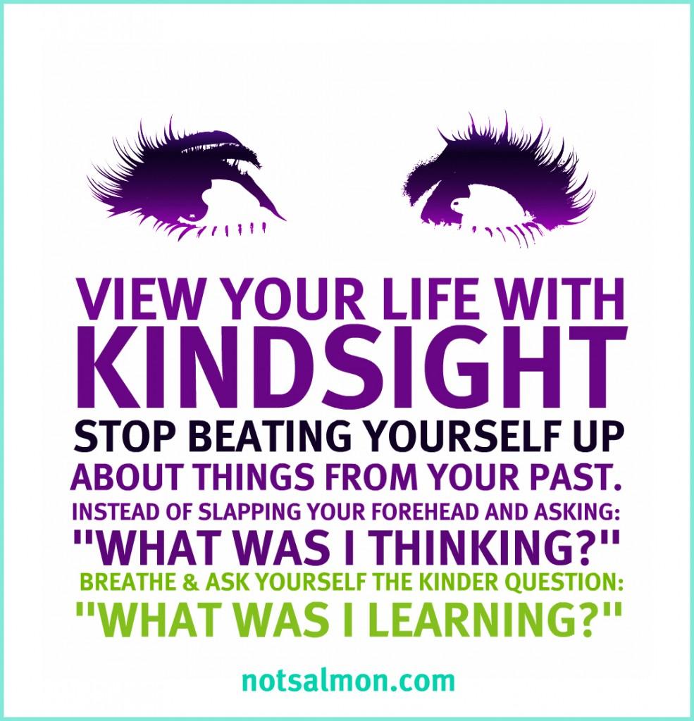 View Your Life With Kindsight - Karen Salmansohn