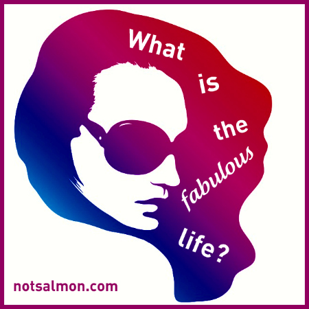 "What is a ""Fabulous Life""? (An Easy Happiness Booster)"