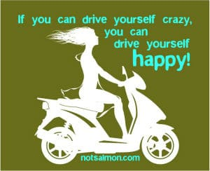 drive yourself happy drive yourself crazy
