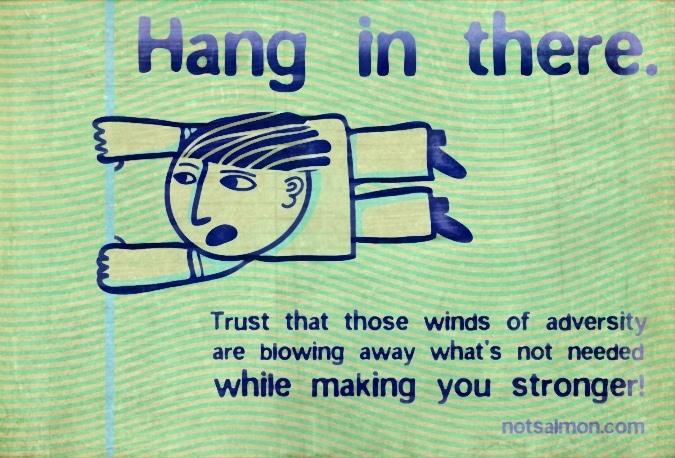 Hang In There Karen Salmansohn Mesmerizing Hang In There Quotes