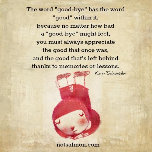 goodbye find the good karen salmansohn quote