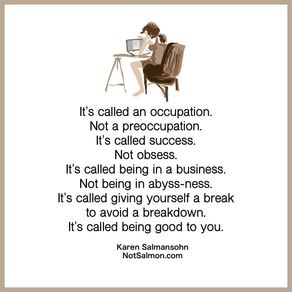It's called success not obsess