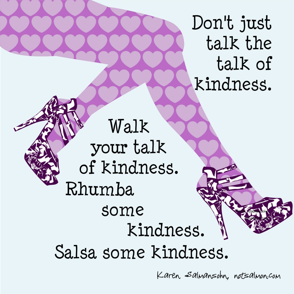 Don't Just Talk the Talk of Kindness