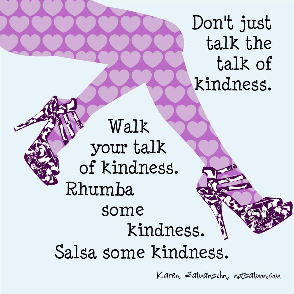 Don't Just Talk the Talk of Kindness