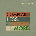 poster complain less giggle more