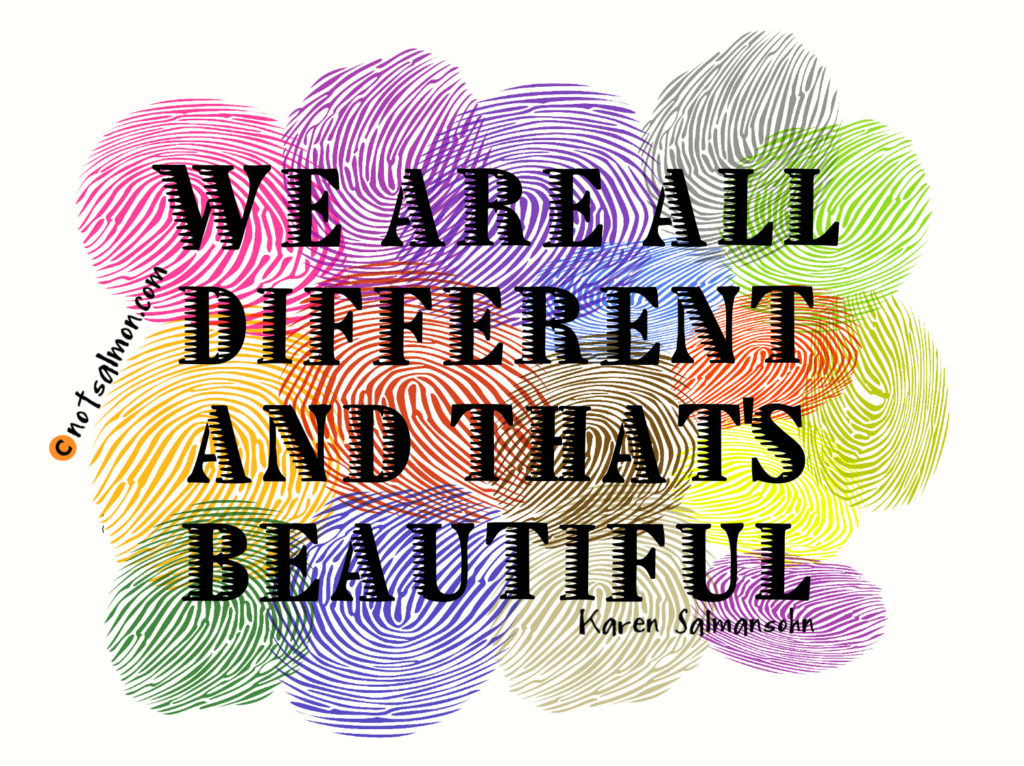 we are all different karen salmansonn quote