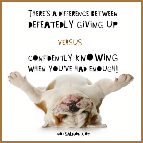difference between giving up had enough