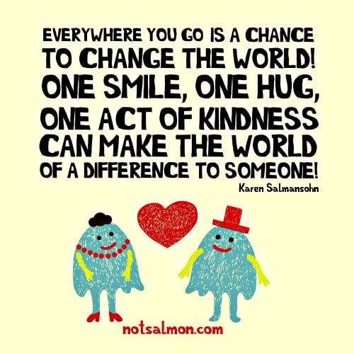 chance to change the world make a differennce karen salmansohn