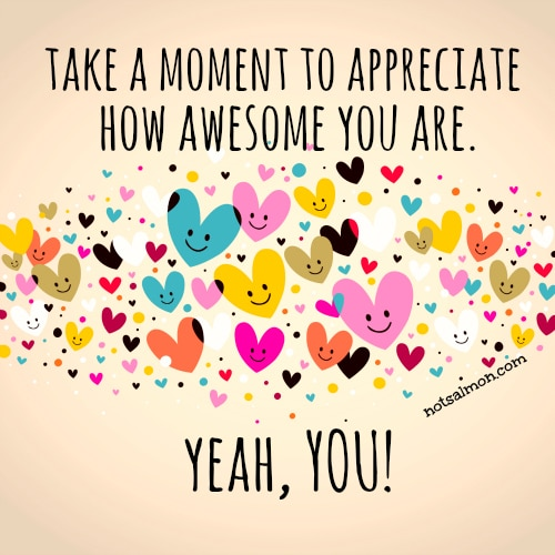 You Are Awesome: Here's Two Syllables To Boost Your Happy In A Day! Karen