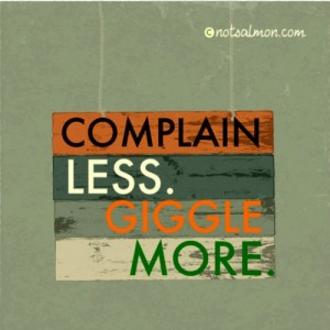 INFU complain less giggle more