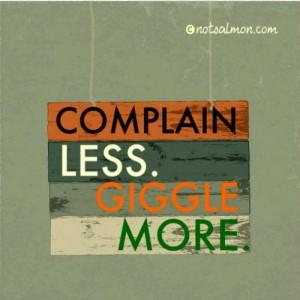 INFU complain less giggle more