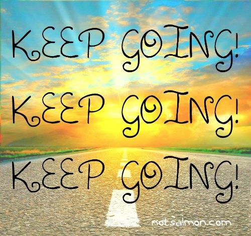 dammit keep going