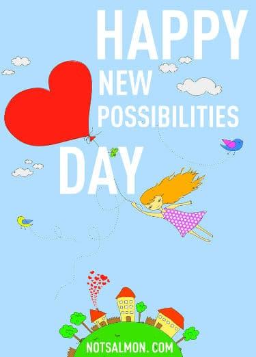 happy new possibilities day karen salmansohn quote
