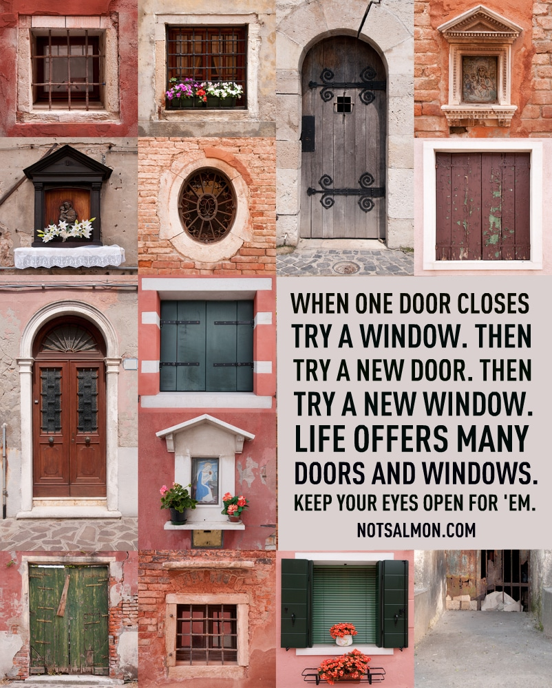 If one door closes look for a window then look for a new for Back door with opening window