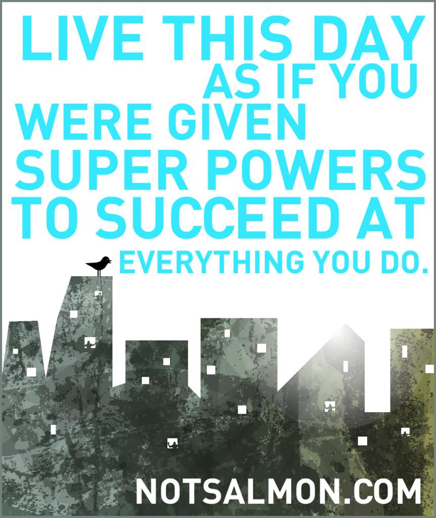 live this day super powers karen salmansohn quote