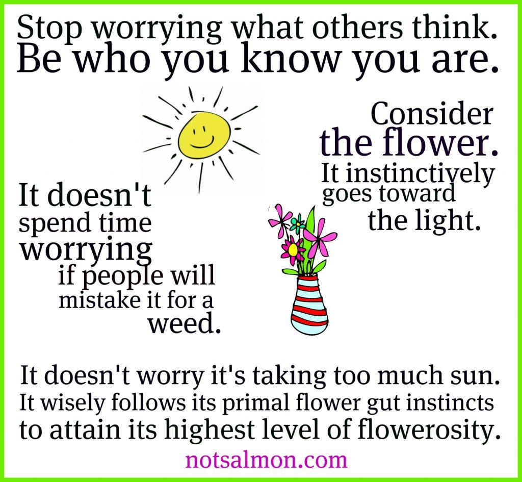 consider the flower grow to light flowerosity karen salmansohn quote