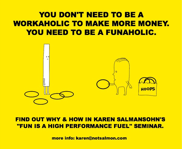 Have More Fun At Work Because Fun Is A High Performance Fuel