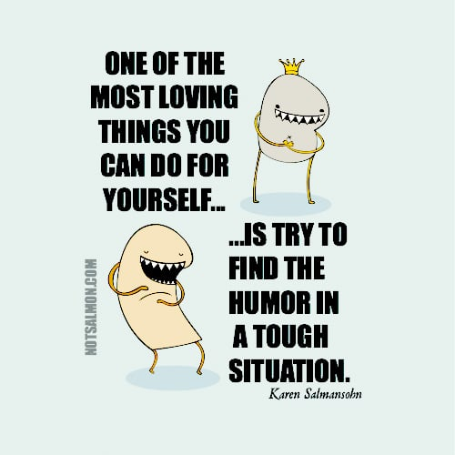 one of the most loving things you can do for yourself karen salmansohn humor