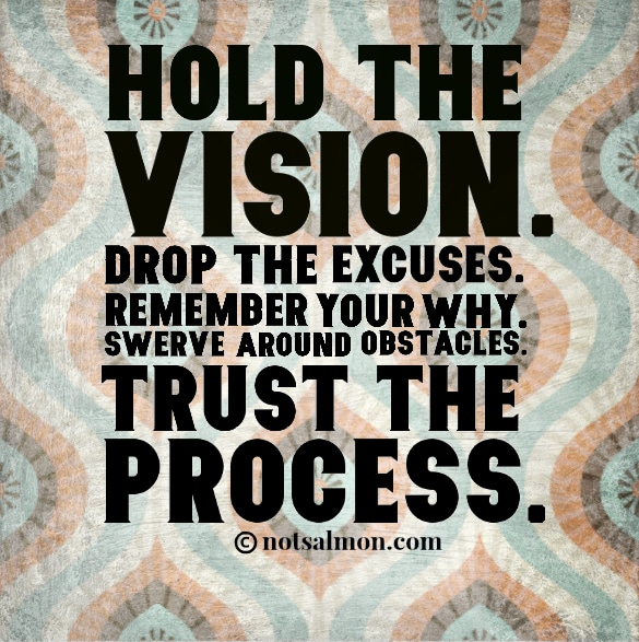 Hold The Vision. Trust...