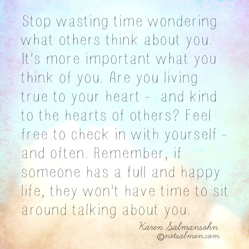 Stop wasting time wondering what others think. Here's how.