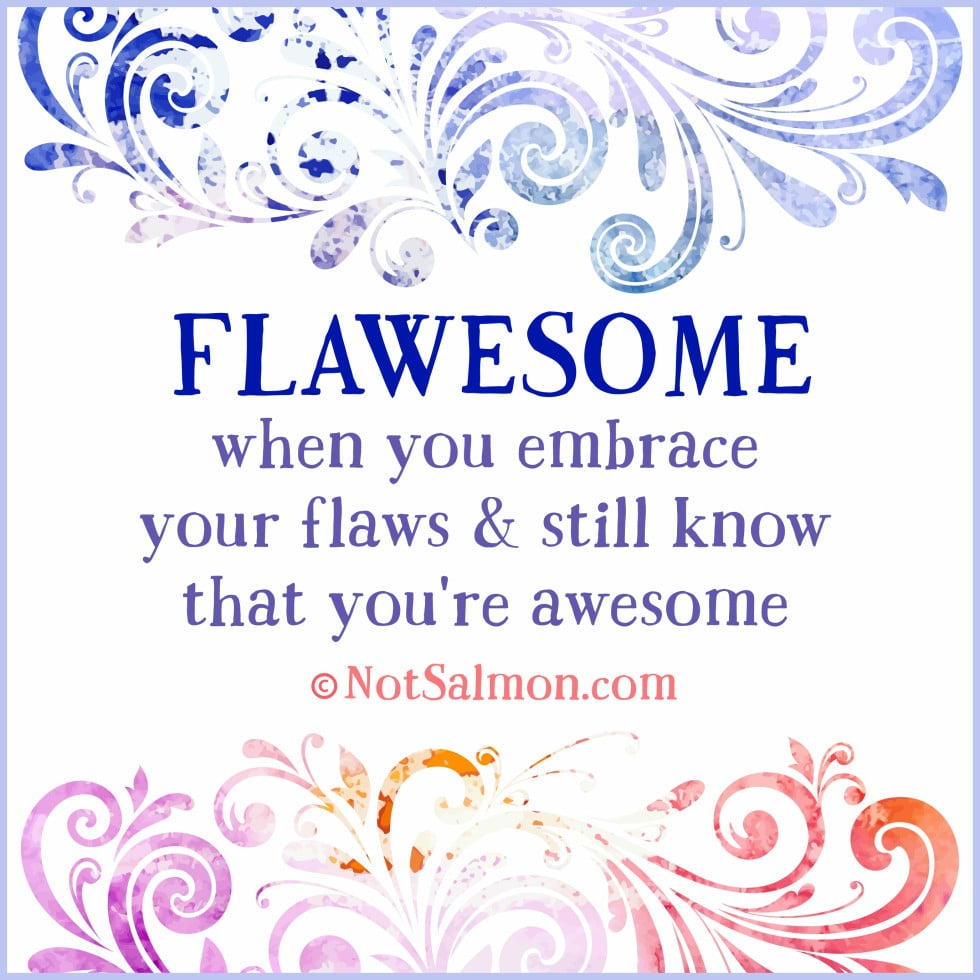 flawesome is a universal truth about love