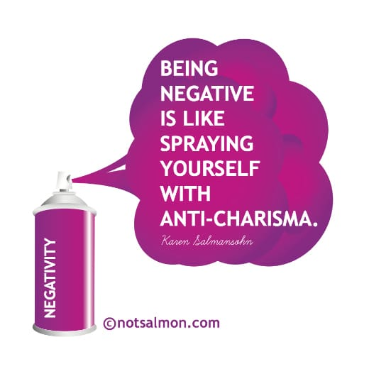 negative spraying yourself with anti-charisma karen salmansohn