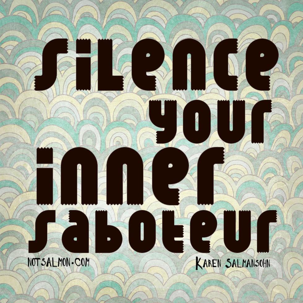 silence your inner saboteur karen salmansohn quote