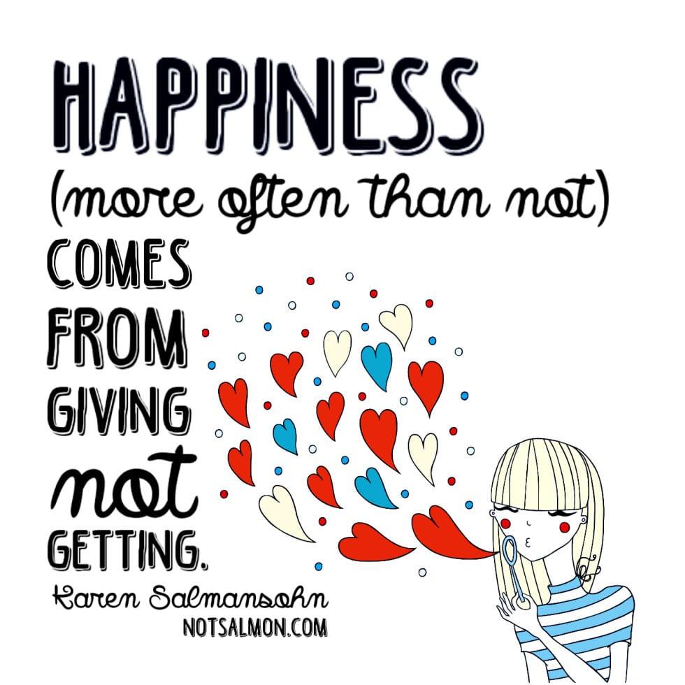 happiness giving getting karen salmansohn image quote