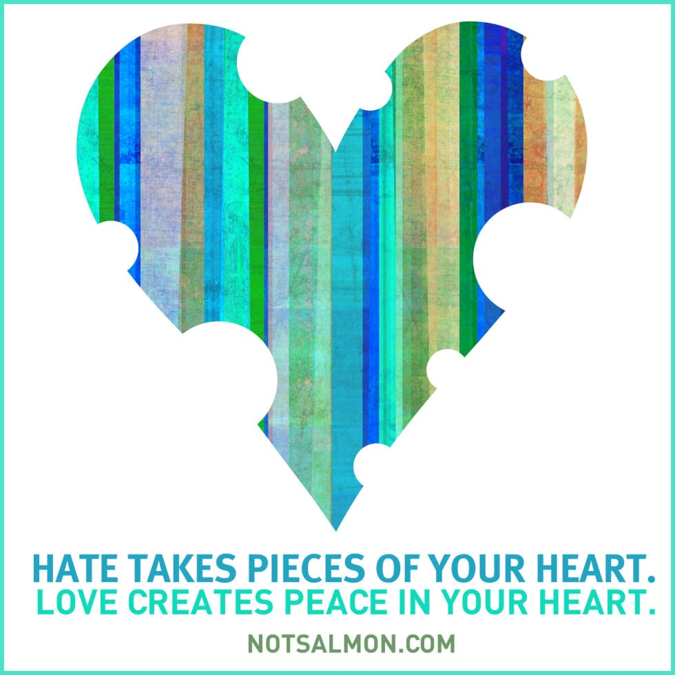 hate takes piece of heart peace heart broken hearted karen salmansohn image quote