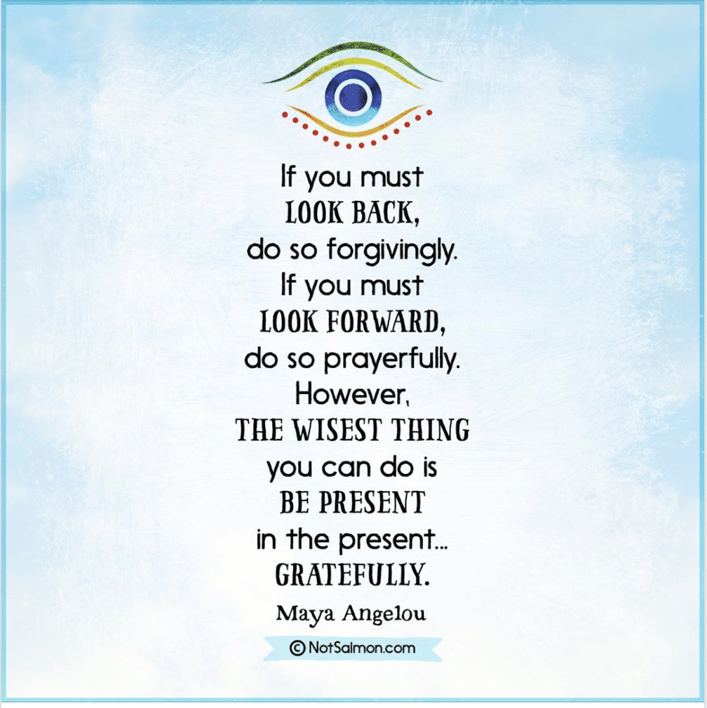 maya angelou words look back forgive