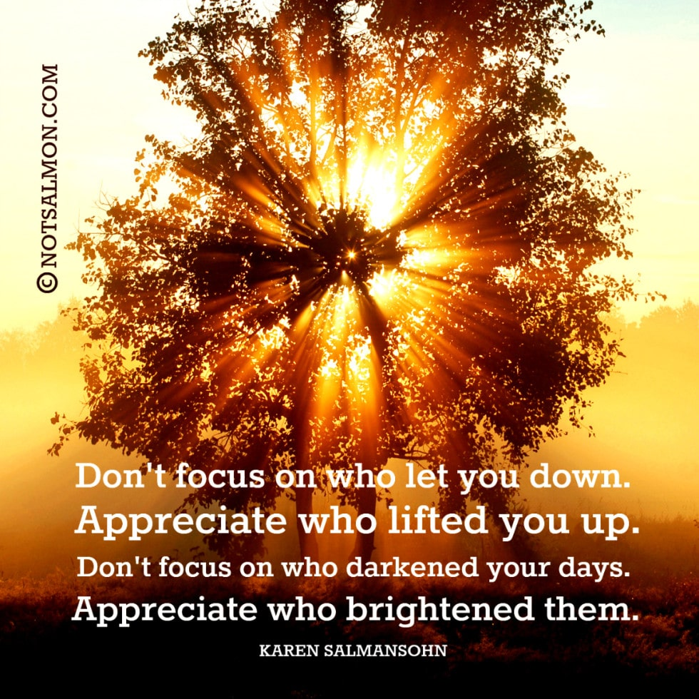 feeling hurt focus on down appreciate lifted up karen salmansohn