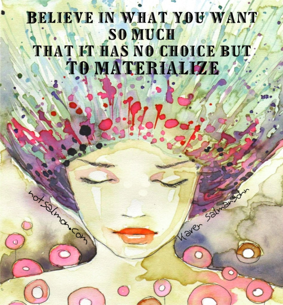 believe in what you want materialize karen salmansohn image quote