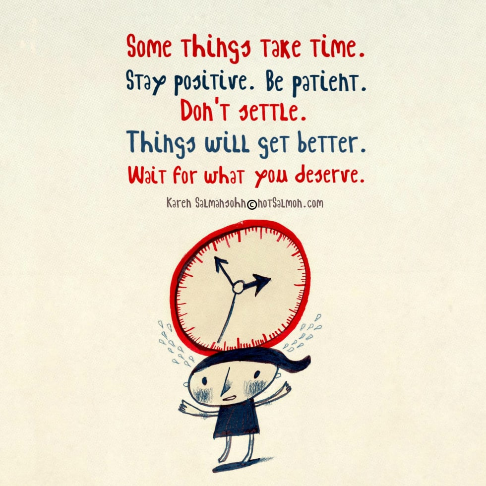 stay patient and positive time karen salmansohn