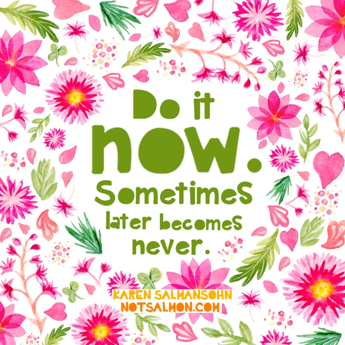 POSTER DO IT NOW LATER NEVER MED