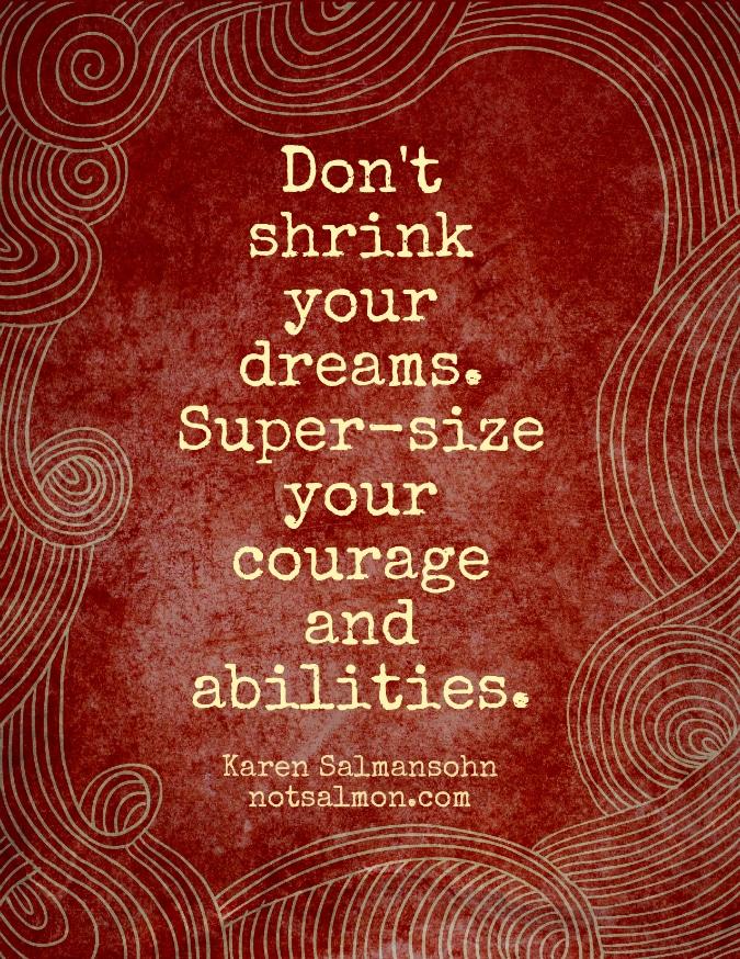 shrink dreams supersize courage karen salmansohn
