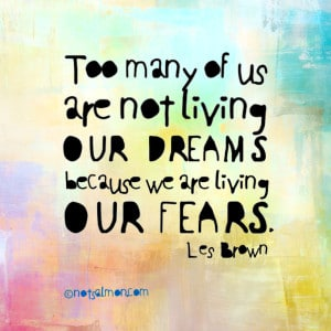 overcome fear so you can bravely live your dreams