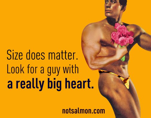 size does matter look for guy with big heart karen salmansohn quote
