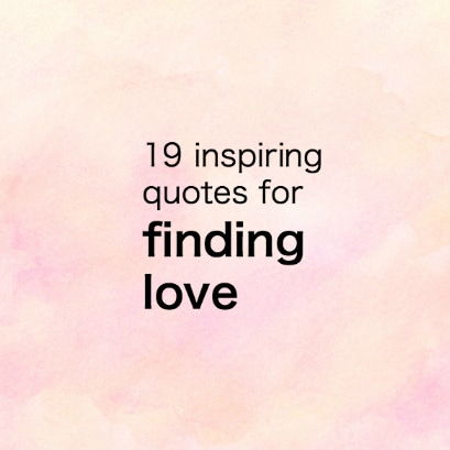 60 Inspiring Quotes For Finding Love Karen Salmansohn Extraordinary Quotes About Finding Love