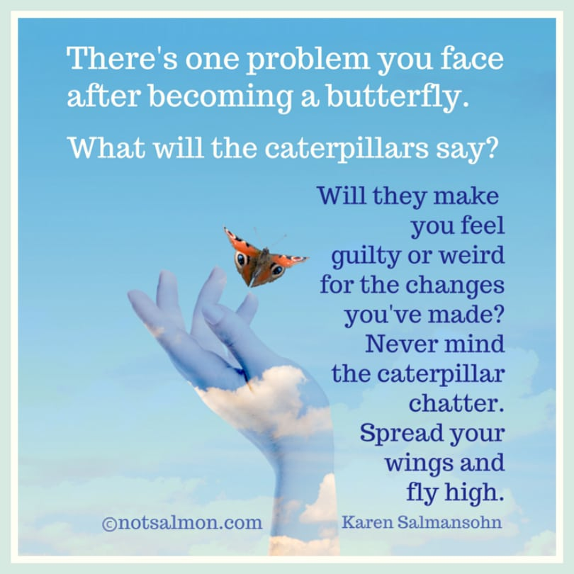 60 Positive Quotes For Dealing With Change Karen Salmansohn Best Positive Quotes About Change