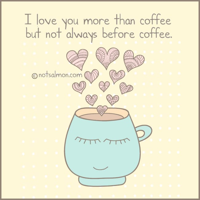 Coffee Love Quotes Magnificent A Coffee Lovers Collection Of Fun Coffee Quotes Karen Salmansohn