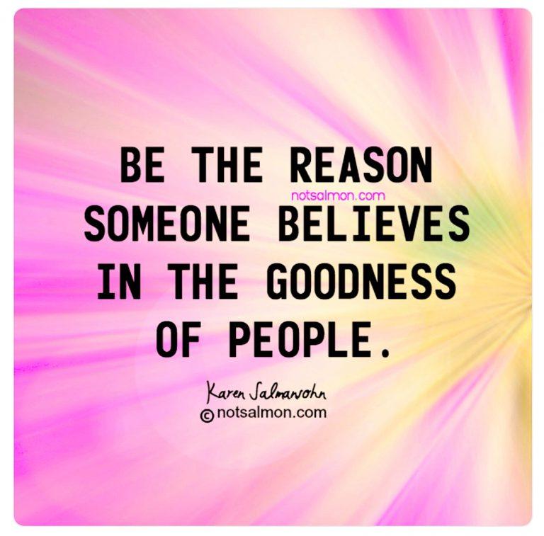 be the reason believes goodness karen salmansohn