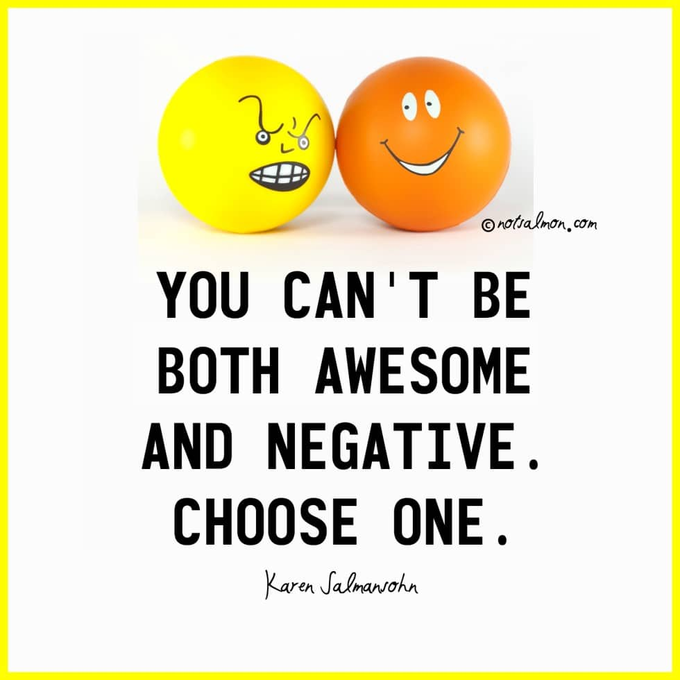 choose to be awesomely positive instead of negative