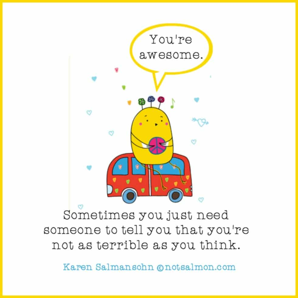 you are awesome quote karen salmansohn