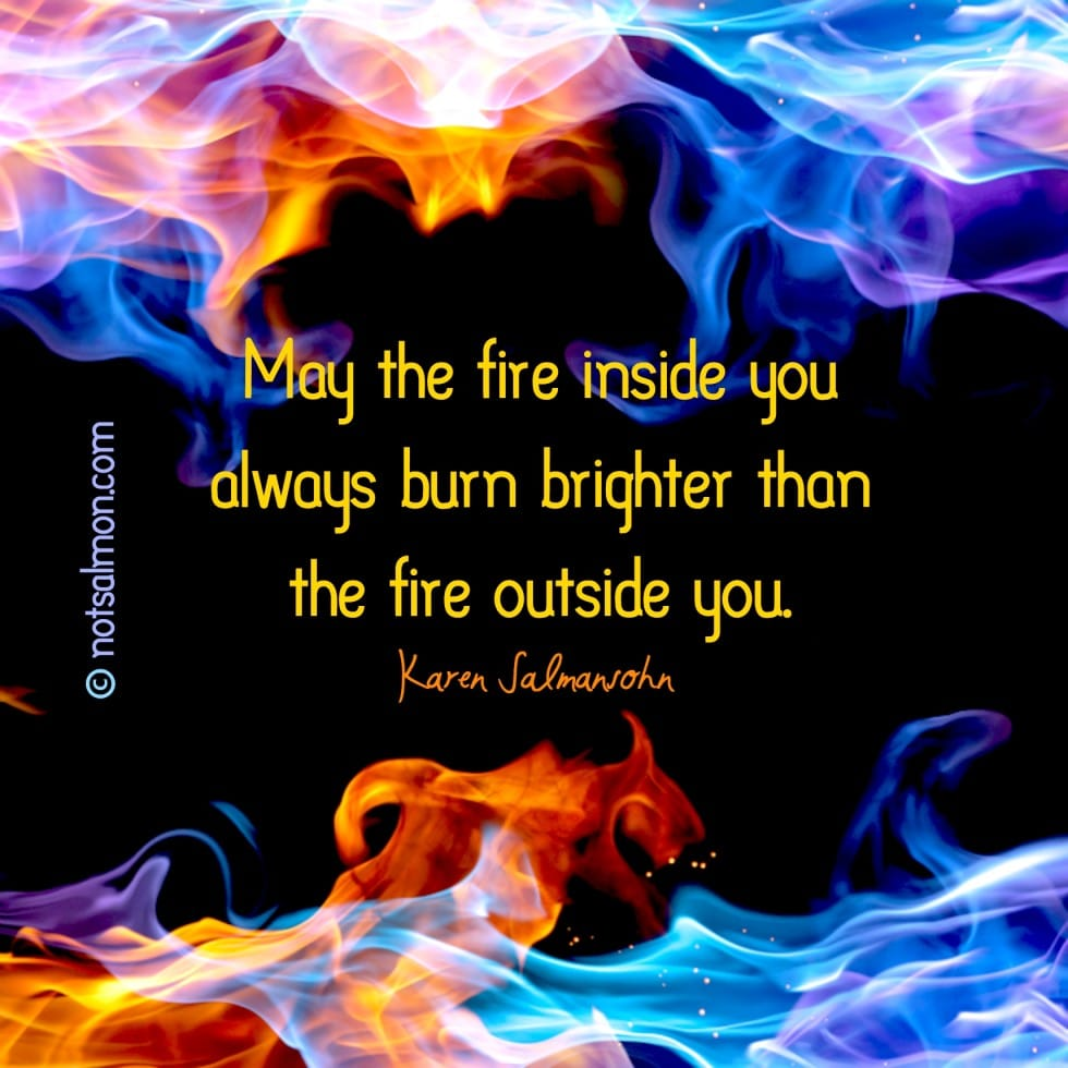 Inspirational Quotes fire inside of you