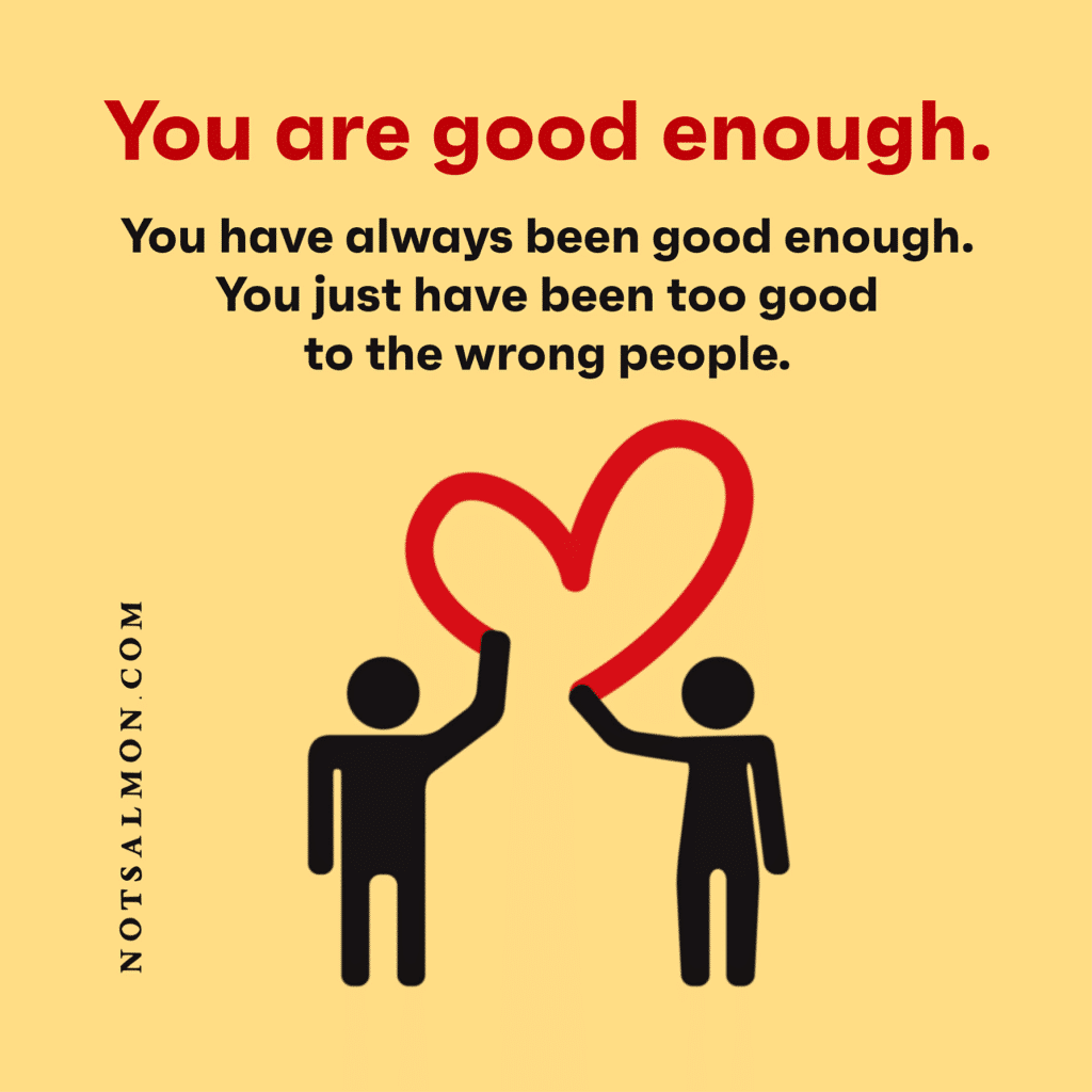 unloved quote about being good enough karen salmansohn