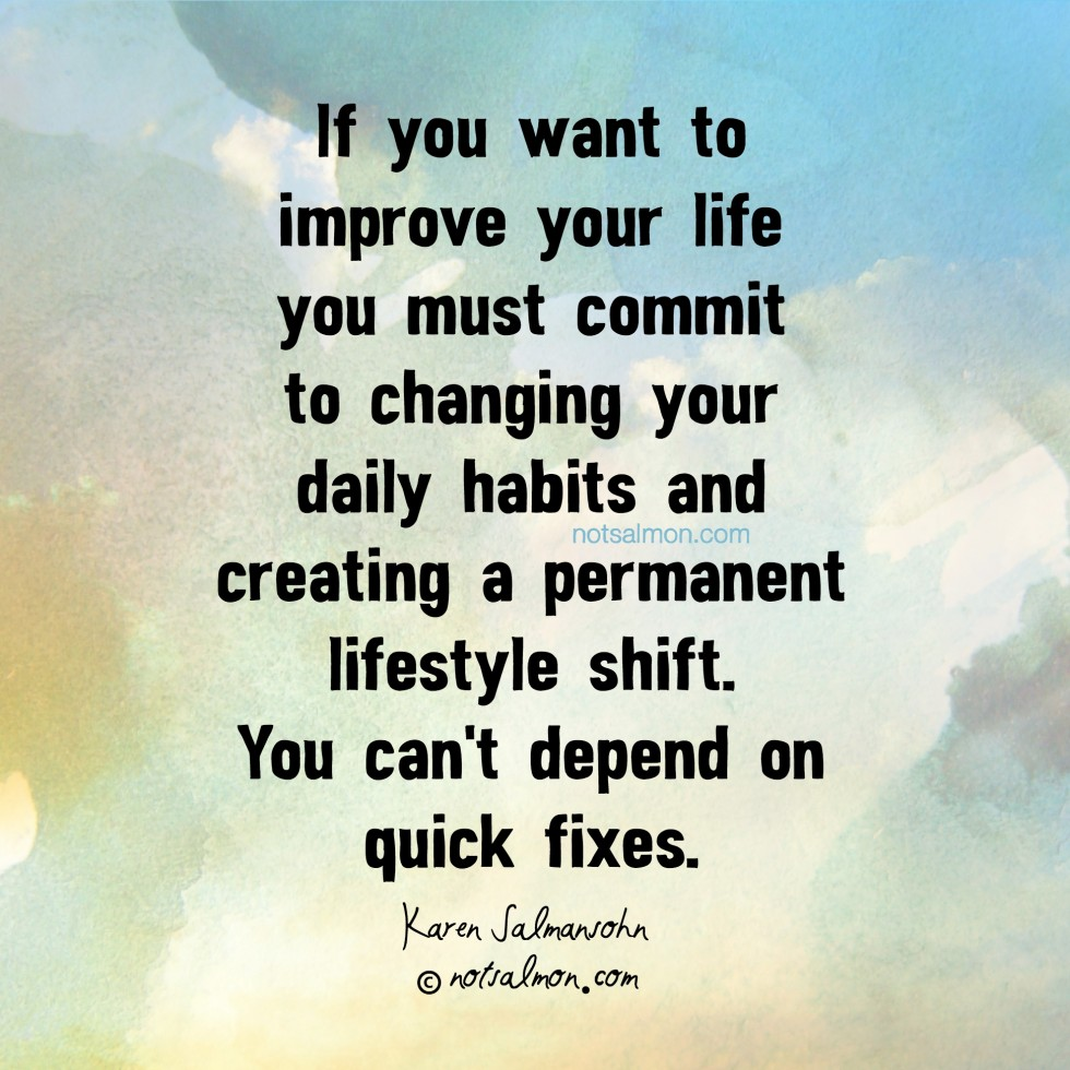 improve your life by changing your habits in a permanent way