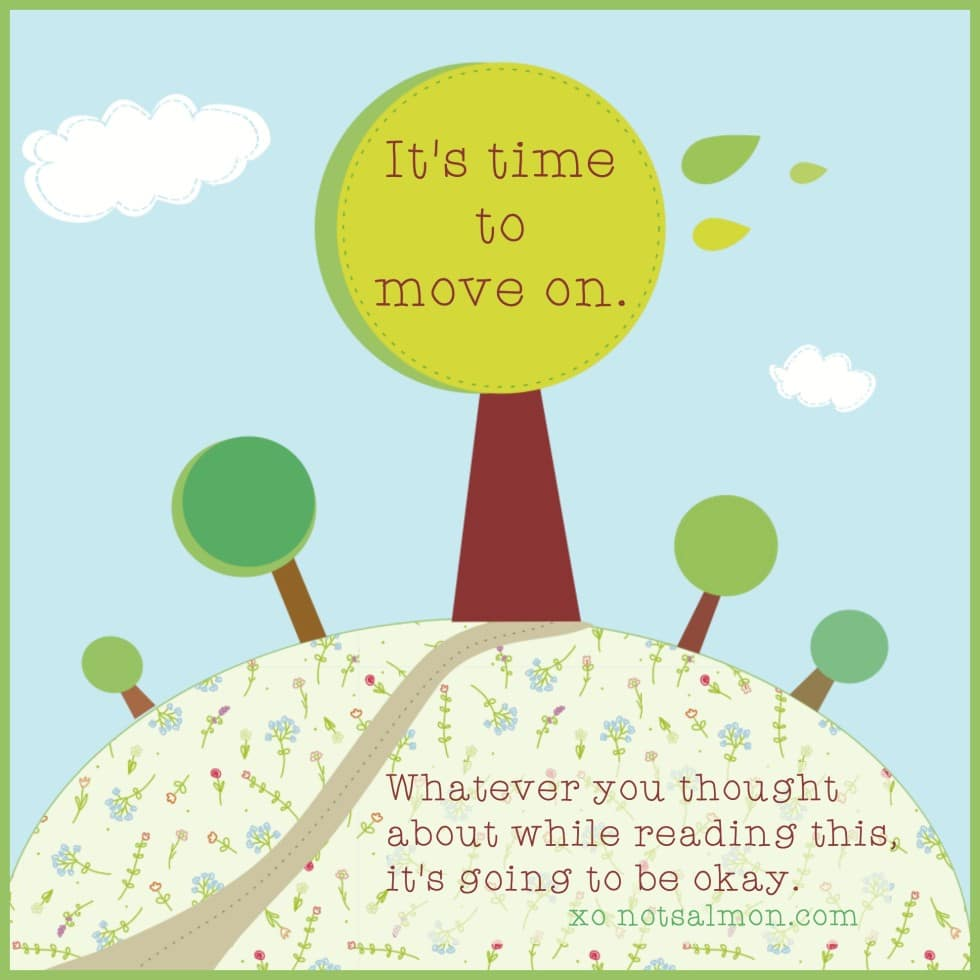 ready to move on reminder