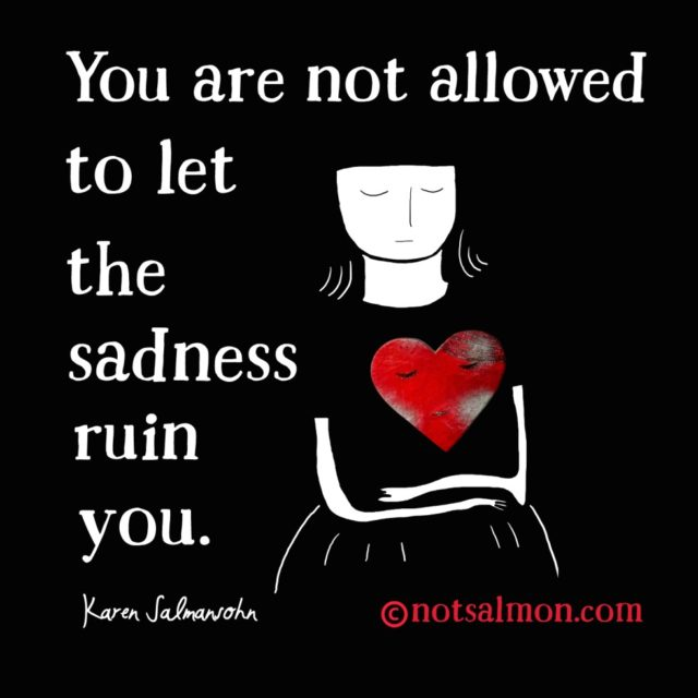 quote sadness ruin you
