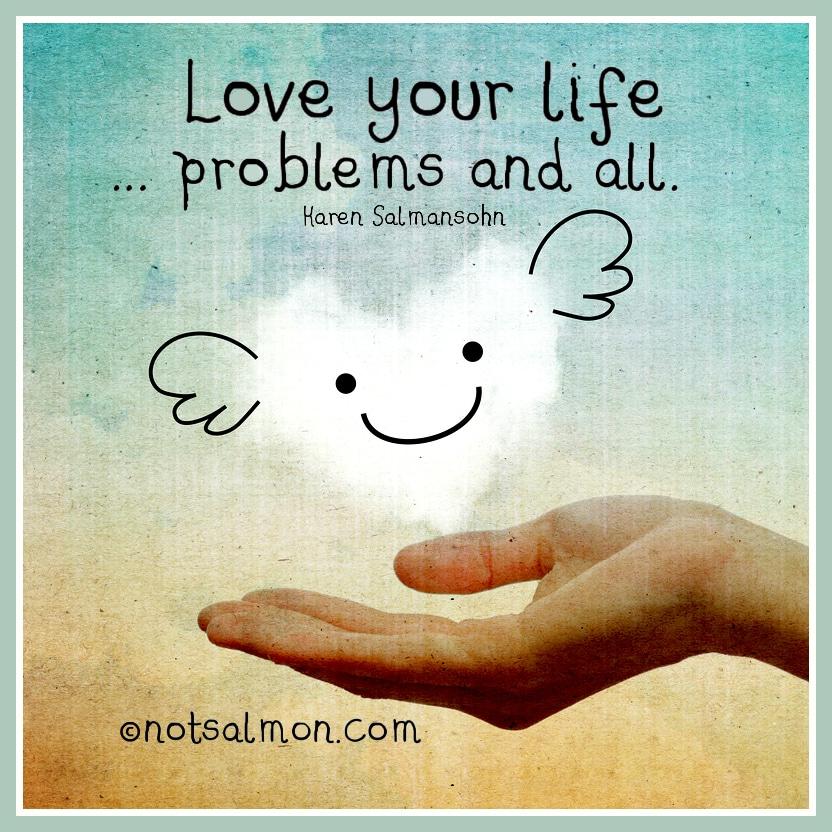 love life problems quote karen salmansohn