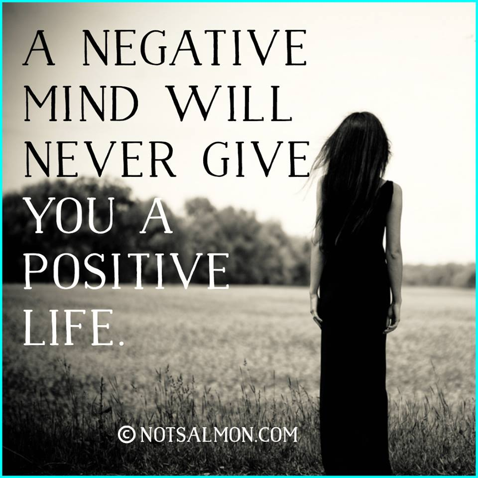 stop over thinking and being negative. focus on the positive.